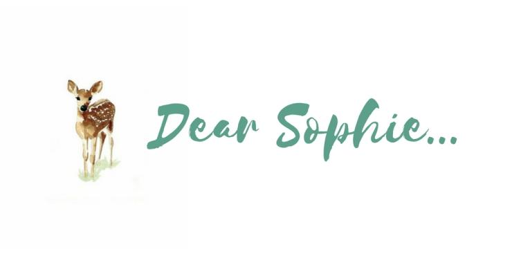 Dear Sophie...
